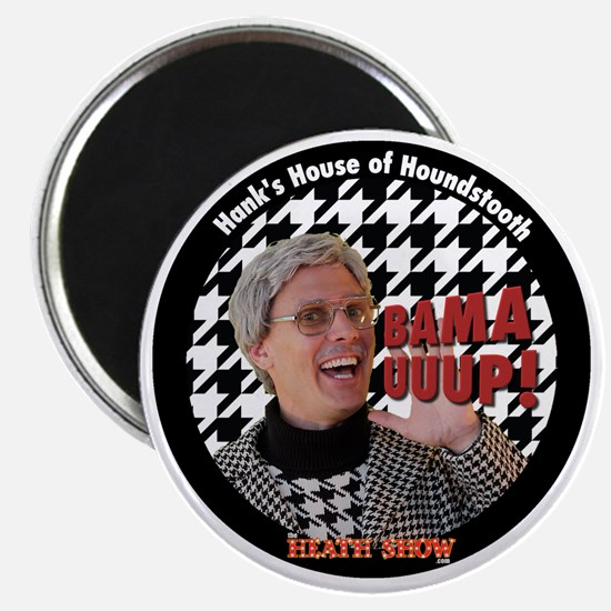 BAMA UUUP! Hanks House of Houndstooth Magnet