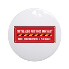I'm the A/V Specialist Ornament (Round)