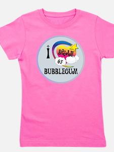 I Dream of Bubble Gum Girl's Tee