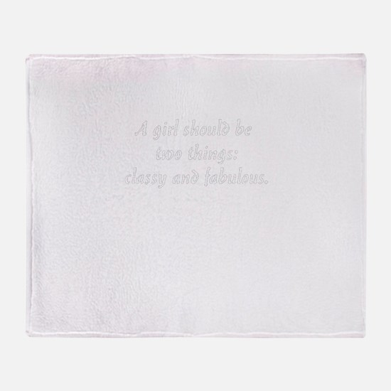 A girl should be two things: classy Throw Blanket