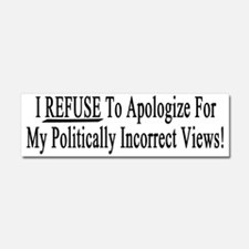 I refuse to apologize for my pol Car Magnet 10 x 3