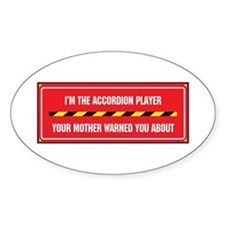 I'm the Accordion Player Oval Decal