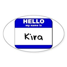 hello my name is kira Oval Decal