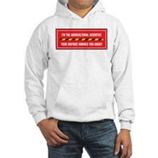 I'm the Agricultural Scientist Hoodie