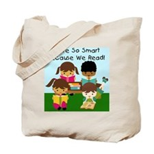 So Smart Because We Read Tote Bag