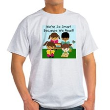 So Smart Because We Read T-Shirt