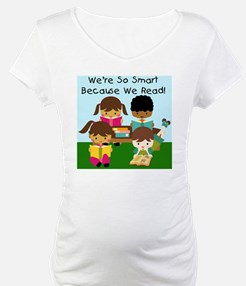 So Smart Because We Read Shirt