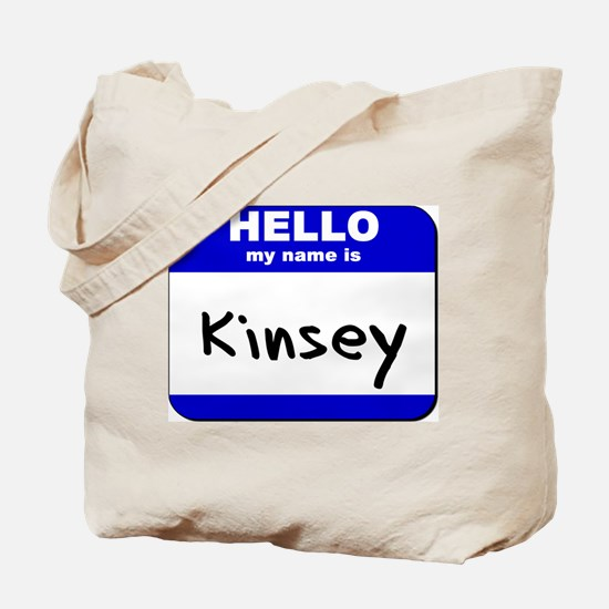 hello my name is kinsey Tote Bag