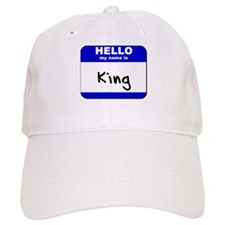 hello my name is king Baseball Cap