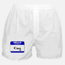 hello my name is king  Boxer Shorts