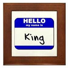 hello my name is king  Framed Tile