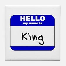 hello my name is king  Tile Coaster