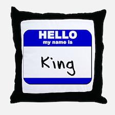 hello my name is king  Throw Pillow