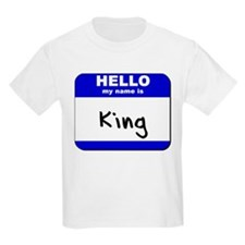 hello my name is king T-Shirt
