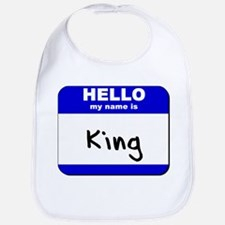hello my name is king  Bib