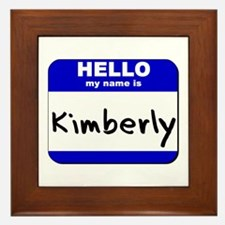 hello my name is kimberly  Framed Tile