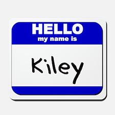 hello my name is kiley  Mousepad