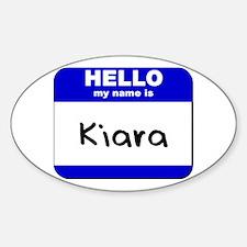 hello my name is kiara Oval Decal