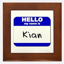 hello my name is kian  Framed Tile