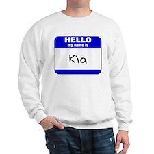 hello my name is kia Sweatshirt