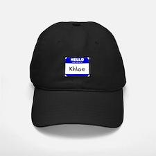 hello my name is khloe Baseball Hat