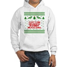 Cotton Headed Ninny Nuggins Ugly Hoodie