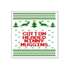 """Cotton Headed Ninny Nuggins Square Sticker 3"""" x 3"""""""