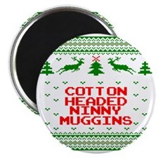 Cotton Headed Ninny Nuggins Ugly Christmas  Magnet