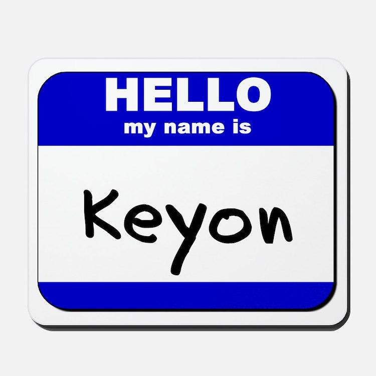 hello my name is keyon  Mousepad