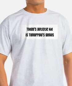 Today's Autistic Kid, Tomorro T-Shirt