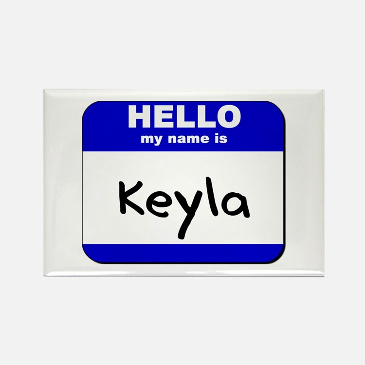 hello my name is keyla Rectangle Magnet