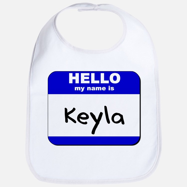 hello my name is keyla  Bib