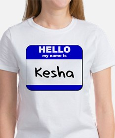 hello my name is kesha Women's T-Shirt