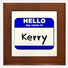 hello my name is kerry  Framed Tile