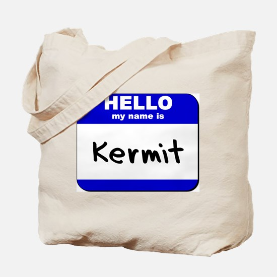hello my name is kermit Tote Bag