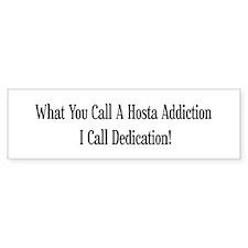 Hosta Dedication Bumper Sticker