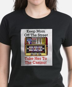 Keep mom off the street, Slot player T-Shirt