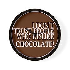 Trust People Dislike Chocolate Wall Clock