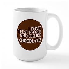 Trust People Dislike Chocolate Mugs
