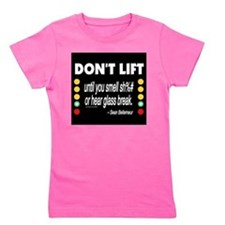 DOnt Lift Girl's Tee