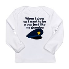 Cop Just Like My Grandpa Long Sleeve T-Shirt