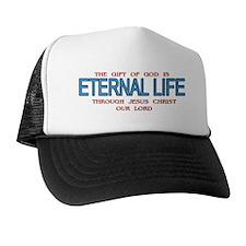 The Gift Of God Is Eternal Life Trucker Hat