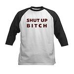SHUT UP BITCH Kids Baseball Jersey