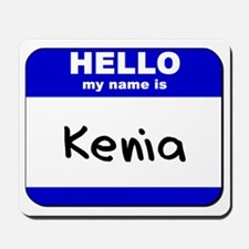 hello my name is kenia  Mousepad