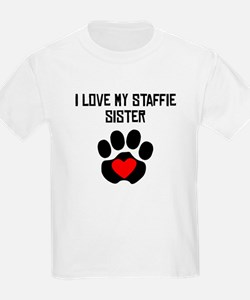 I Love My Staffie Sister T-Shirt