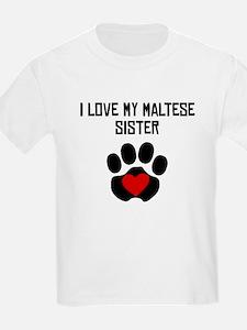 I Love My Maltese Sister T-Shirt