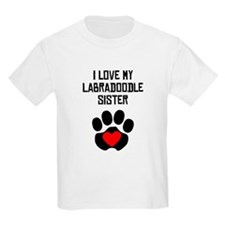 I Love My Labradoodle Sister T-Shirt