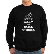 Keep Calm Roll Strikes Sweatshirt
