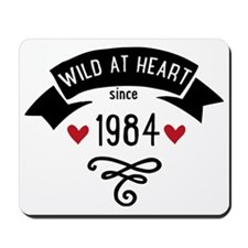 wild at heart since 1984 Mousepad