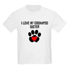 I Love My Cockapoo Sister T-Shirt